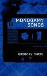 Monogamy Songs - Gregory Sherl