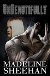 Unbeautifully - Madeline Sheehan