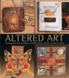 Altered Art: Techniques for Creating Altered Books, Boxes, Cards & More - Terry Taylor