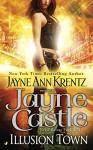 Illusion Town (Illusion Town Novel, An) - Jayne Castle
