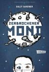 Zerbrochener Mond - Sally Gardner, Ingo Herzke