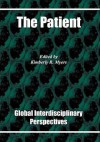 The Patient: Global Interdisciplinary Perspectives (Probing The Boundaries) - Kimberly R. Myers