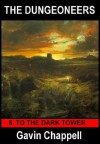 To The Dark Tower (The Dungeoneers) - Gavin Chappell