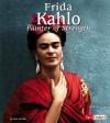 Frida Kahlo: Painter of Strength - Lissa Jones Johnston, Frida Kahlo