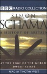 A History of Britain, Volume 1: At the Edge of the World, 3000 BC - AD 1603 - Simon Schama, Timothy West, Audible Studios