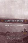 Gabriel's Story - David Anthony Durham