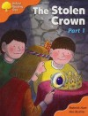 The Stolen Crown Part 1 (Oxford Reading Tree: Stage 6: More Stories C) - Roderick Hunt, Alex Brychta