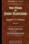 Five Checks to Antinomianism: The Works of John Fletcher - John Fletcher, Jeffrey L Wallace, Britt Williams