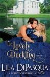 The Lovely Duckling (Fiery Tales) (Volume 8) - Lila DiPasqua