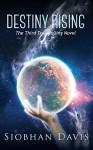 Destiny Rising (True Calling Book 5) - Siobhan Davis, Kelly Hartigan (XterraWeb)
