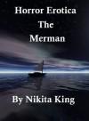 Horror Erotica: The Merman - Nikita King