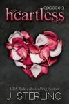 Heartless: Episode 3 - J. Sterling