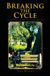 Breaking the Cycle: A Collection of Creative Works - Tony Wilson