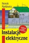 Instalacje elektryczne - Henryk Markiewicz