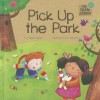 Pick Up the Park - Charles Ghigna, Ag Jatkowska