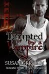 Tempted by a Vampire: Billionaire, Rock Stars, Vampires (Immortal Hearts of San Francisco Book 1) - Susan Griscom