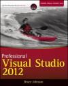 Professional Visual Studio 2012 - Bruce Johnson