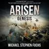 Genesis: Arisen, Book 0.5 - Michael Stephen Fuchs, R. C. Bray