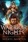 Warrior Nights - Sheryl Nantus