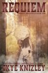 Requiem (The Penny Dreadfuls Book 1) - Skye Knizley