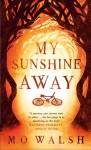 My Sunshine Away - M.O. Walsh