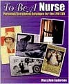 To Be a Nurse: Personal/Vocational Relations for the LPN/LVN - Mary Ann Anderson