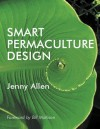 Smart Permaculture Design - Jenny Allen, Steve Demasson, Bill Mollison