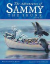 The Adventures of Sammy the Skunk: Book 4 - Adele A. Roberts, Kathy Holland