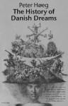 The History Of Danish Dreams - Peter Høeg