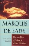 The 120 Days of Sodom and Other Writings - Marquis de Sade, Richard Seaver, Austrin Wainhouse, Simone de Beauvoir