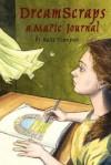 Dreamscraps: A Magic Journal - Katie Thompson