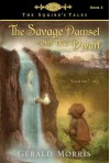 The Savage Damsel and the Dwarf (The Squire's Tales) - Gerald Morris