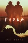 Foxes - Suki Fleet