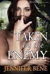 Taken by the Enemy - Jennifer Bene, Blushing Books