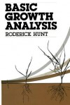 Basic Growth Analysis: Plant Growth Analysis for Beginners - Roderick Hunt