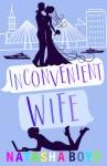 Inconvenient Wife - Natasha Boyd