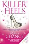 Killer Heels. Rebecca Chance - Rebecca Chance