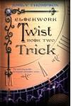 Clockwork Twist : Trick - Emily Thompson