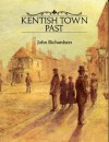 Kentish Town Past - John Richardson