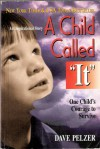 """A Child Called """"It"""" - Dave Pelzer"""
