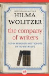 The Company of Writers: Fiction Workshops and Thoughts on the Writing Life - Hilma Wolitzer