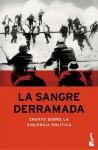 La Sangre Derramada - José Pablo Feinmann