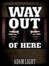 Way Out Of Here - Adam Light