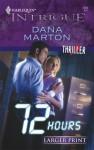 72 Hours - Dana Marton