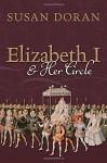 Elizabeth I and Her Circle Hardcover June 1, 2015 - Susan Doran