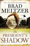 The President's Shadow - Brad Meltzer