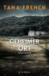Geheimer Ort: Kriminalroman - Tana French, Ulrike Wasel, Klaus Timmermann