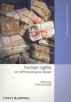Human Rights: An Anthropological Reader - Mark Goodale