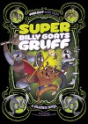 Super Billy Goats Gruff: A Graphic Novel (Far Out Fairy Tales) - Sean Tulien, Fern Cano