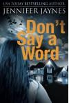 Don't Say a Word (Strangers Series) - Jennifer Minar-Jaynes